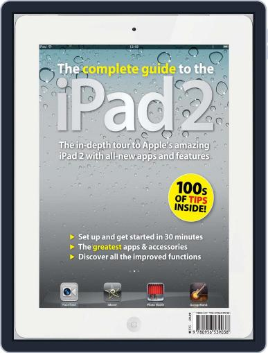 The Complete Guide to the iPad 2 Magazine (Digital) March 31st, 2011 Issue Cover