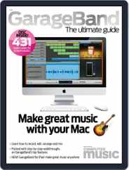 GarageBand – The Ultimate Guide Magazine (Digital) Subscription August 8th, 2011 Issue