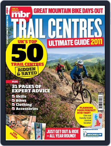 Trail Centres: Ultimate Guide 2011 Magazine (Digital) December 1st, 2011 Issue Cover