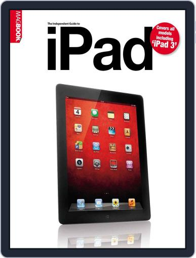 Independent Guide to the new iPad April 25th, 2012 Digital Back Issue Cover