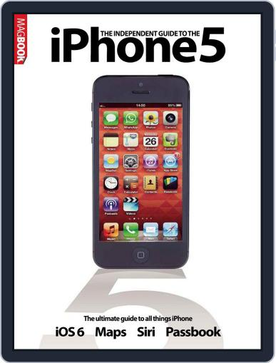 Independent Guide to the iPhone 5 Magazine (Digital) October 1st, 2012 Issue Cover