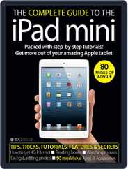 The Complete Guide to the iPad mini United Kingdom Magazine (Digital) Subscription November 23rd, 2012 Issue