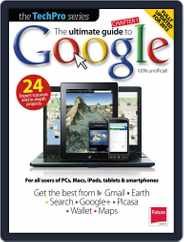The Ultimate Guide to Google Vol 3 Magazine (Digital) Subscription February 19th, 2013 Issue