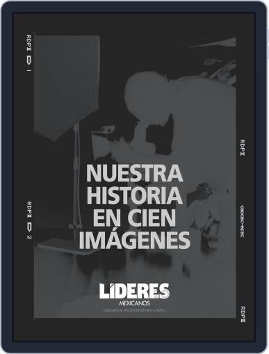 Líderes Mexicanos - Nuestra Historia en cien imágenes March 25th, 2013 Digital Back Issue Cover