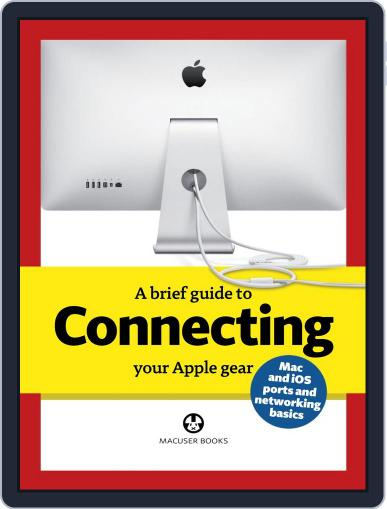 A brief guide to Connecting your Apple gear August 13th, 2013 Digital Back Issue Cover