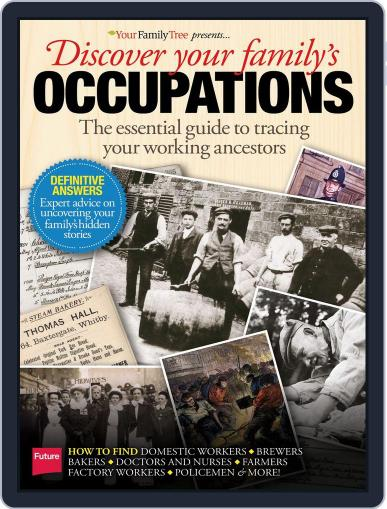 Your Family Tree Presents Discover your ancestor's occupation Magazine (Digital) Cover