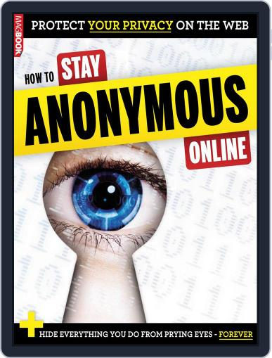 How to Stay Anonymous Online January 16th, 2014 Digital Back Issue Cover