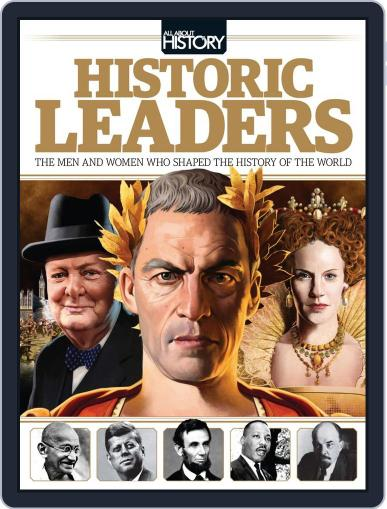 All About History Book of Historic Leaders March 7th, 2014 Digital Back Issue Cover