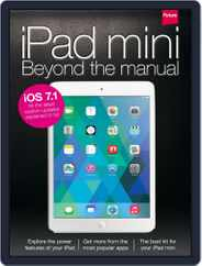 iPad mini: Beyond the manual Magazine (Digital) Subscription April 28th, 2014 Issue