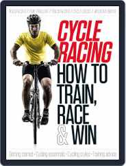 Cycle Racing: How to Train, Race & Win Magazine (Digital) Subscription July 23rd, 2014 Issue