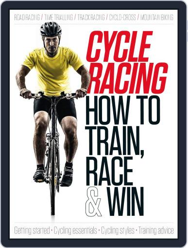 Cycle Racing: How to Train, Race & Win Magazine (Digital) July 23rd, 2014 Issue Cover