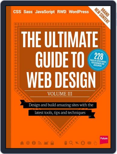 The Ultimate Guide to Web Design: Vol III Magazine (Digital) October 28th, 2014 Issue Cover