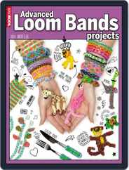 Advanced Loom Bands Projects Magazine (Digital) Subscription December 5th, 2014 Issue
