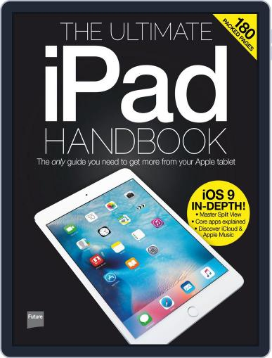 The Ultimate iPad Handbook December 10th, 2015 Digital Back Issue Cover