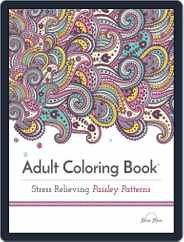 Adult Coloring Book: Stress Relieving Paisley Patterns Magazine (Digital) Subscription July 13th, 2016 Issue