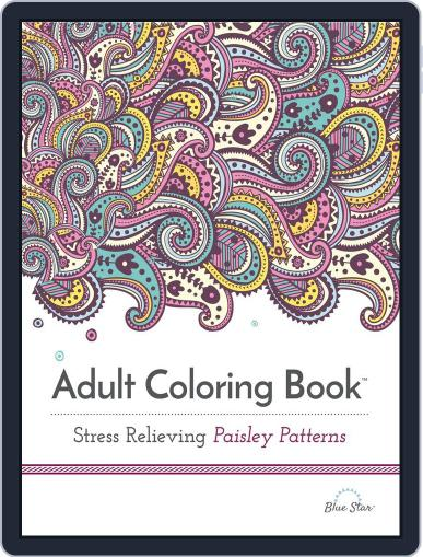 Adult Coloring Book: Stress Relieving Paisley Patterns July 13th, 2016 Digital Back Issue Cover