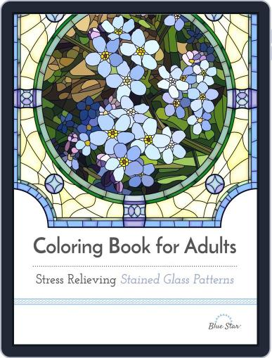 Coloring Book for Adults: Stress Relieving Stained Glass July 1st, 2016 Digital Back Issue Cover