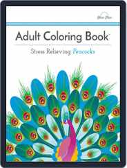 Adult Coloring Book: Stress Relieving Peacocks Magazine (Digital) Subscription July 1st, 2016 Issue