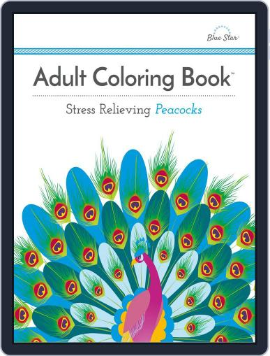 Adult Coloring Book: Stress Relieving Peacocks Magazine (Digital) July 1st, 2016 Issue Cover