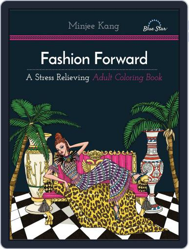 Fashion Forward: A Stress Relieving Adult Coloring Book Magazine (Digital) July 1st, 2016 Issue Cover
