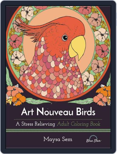Art Nouveau Brids: A Stress Relieving Adult Coloring Book Magazine (Digital) July 1st, 2016 Issue Cover