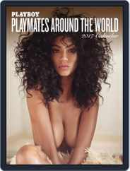 Playboy: Playmates Around the World 2017 Calendar Magazine (Digital) Subscription September 1st, 2016 Issue