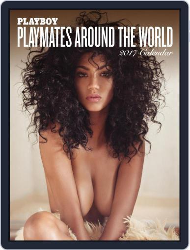 Playboy: Playmates Around the World 2017 Calendar Magazine (Digital) September 1st, 2016 Issue Cover