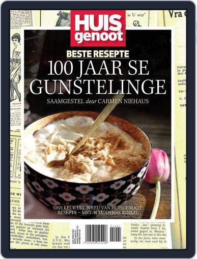Huisgenoot Beste Resepte – 100 Jaar se gunsteling Magazine (Digital) September 30th, 2016 Issue Cover