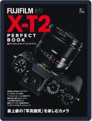 FUJIFILM X-T2 PERFECT BOOK Magazine (Digital) Subscription January 22nd, 2017 Issue