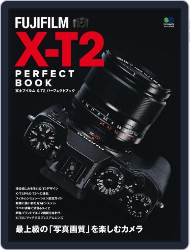FUJIFILM X-T2 PERFECT BOOK January 22nd, 2017 Digital Back Issue Cover