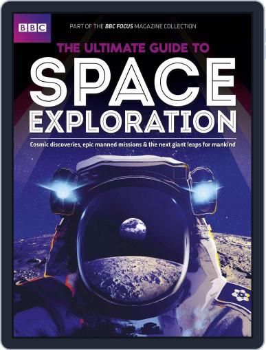 The Ultimate Guide to Space Exploration Magazine (Digital) March 1st, 2017 Issue Cover