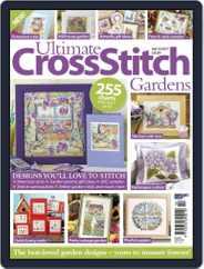 Ultimate Cross Stitch Gardens Magazine (Digital) Subscription June 13th, 2017 Issue
