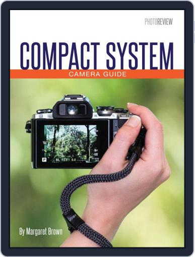 Compact System Camera Guide July 21st, 2017 Digital Back Issue Cover