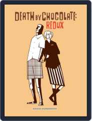 Death By Chocolate: Redux Magazine (Digital) Subscription August 1st, 2012 Issue