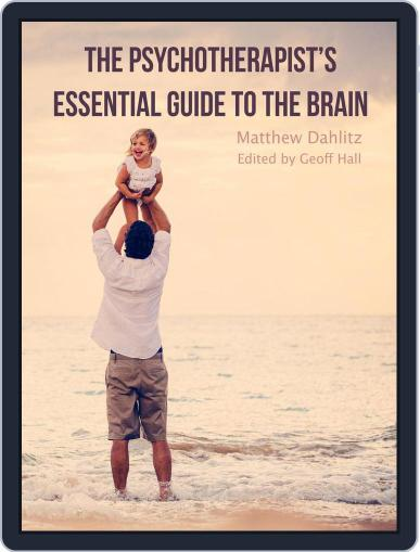 The Psychotherapist's Essential Guide to the Brain (Digital) September 19th, 2017 Issue Cover