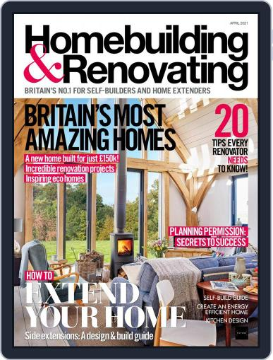 Homebuilding & Renovating Magazine (Digital) April 1st, 2021 Issue Cover