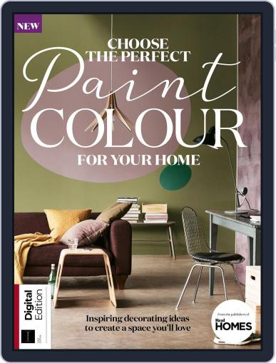 Choose the Perfect Paint Colour for your Home Magazine (Digital) April 10th, 2018 Issue Cover