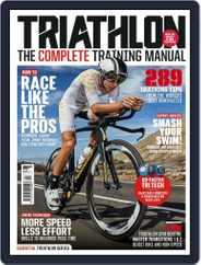 Triathlon The Complete Training Manual Magazine (Digital) Subscription April 4th, 2018 Issue