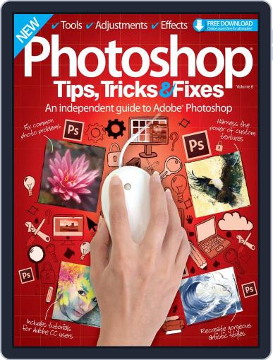 Photoshop Tips, Tricks & Fixes Magazine (Digital) Cover