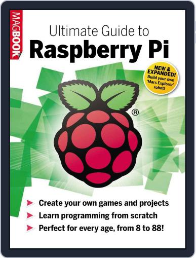 Ultimate Guide to Raspberry Pi 2 Magazine (Digital) May 22nd, 2014 Issue Cover