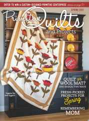 Primitive Quilts & Projects Magazine Subscription January 15th, 2021 Issue