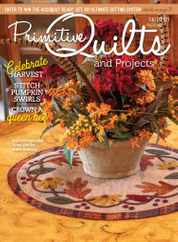 Primitive Quilts & Projects Magazine Subscription July 15th, 2021 Issue