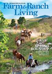 Farm & Ranch Living Magazine Subscription April 1st, 2021 Issue