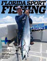 Florida Sport Fishing Magazine Subscription March 1st, 2021 Issue