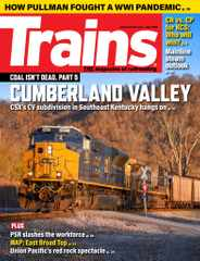 Trains Magazine Subscription July 1st, 2021 Issue
